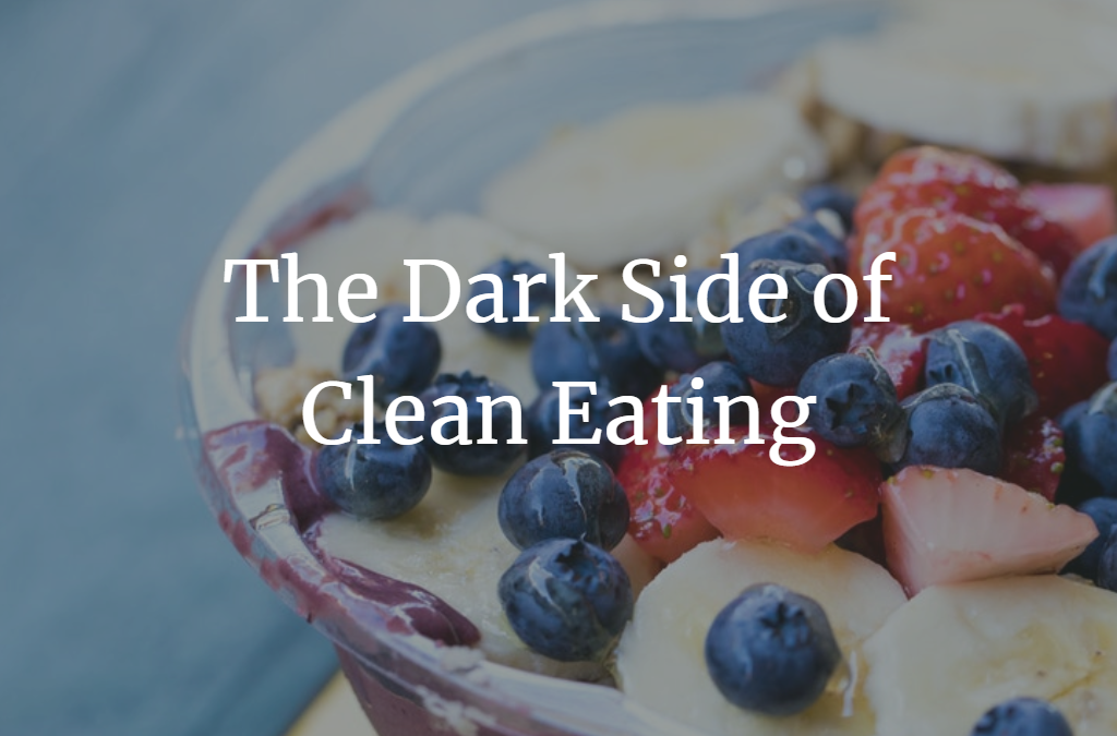 The Dark Side of Clean Eating