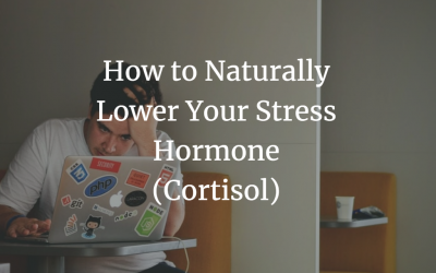 How to Naturally Lower Your Cortisol