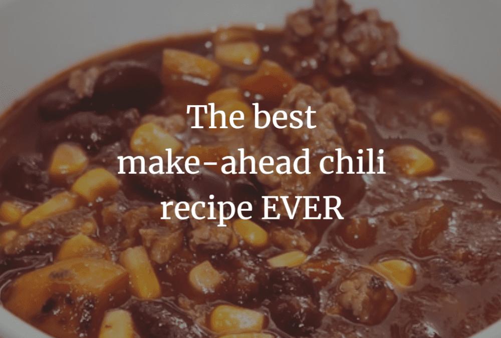 The best make-ahead chili recipe